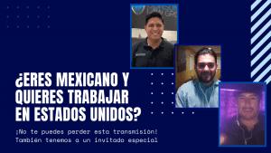 mexicano y quieres trabajar en Estados Unidos