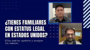 ¿Tienes familiares con estatus legal en Estados Unidos? Ellos podrían ayudarte a arreglar tus papeles. Acompáñanos a platicar con el abogado Rafael Castillo para conocer como un familiar puede ayudarte. Soluciona tu situación migratoria en Estados Unidos con su ayuda.