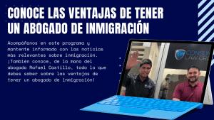 ¡Conoce todo lo que debes saber sobre las ventajas de tener un abogado de inmigración! Acompáñanos en este programa y mantente informado con las noticias más relevantes sobre inmigración. También conoce, de la mano del abogado Rafael Castillo, todo lo que debes saber sobre las ventajas de tener un abogado de inmigración!